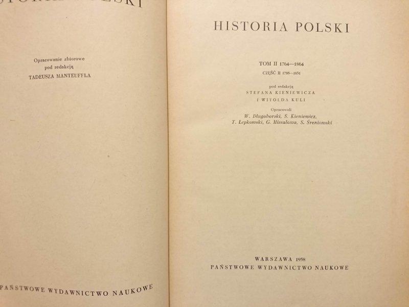 HISTORIA POLSKI TOM II 1764-1864 CZĘŚĆ II 1795-1831 - red. Stefan Kieniewicz 1958