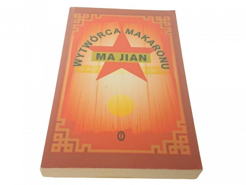 WYTWÓRCA MAKARONU - Ma Jian