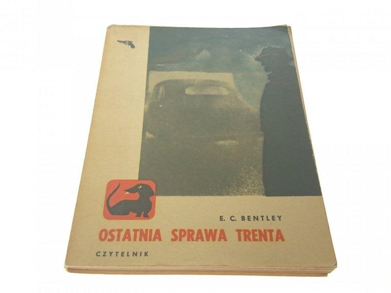 OSTATNIA SPRAWA TRENTA - E. C. Bentley 1962