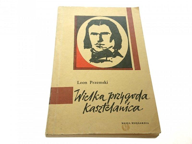 WIELKA PRZYGODA KASZTELANICA - Leon Przemski 1963