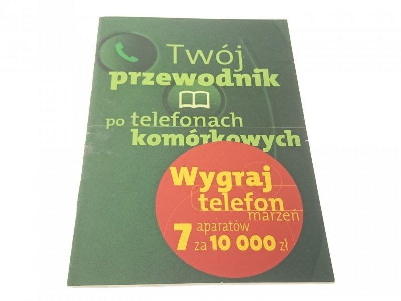 TWÓJ PRZEWODNIK PO TELEFONACH KOMÓRKOWYCH