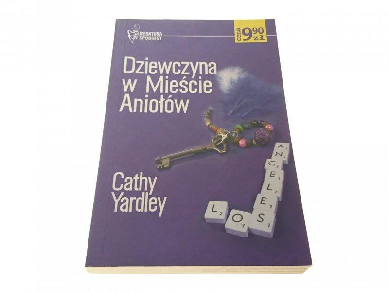 DZIEWCZYNA W MIEŚCIE ANIOŁÓW - Cathy Yardley 2006