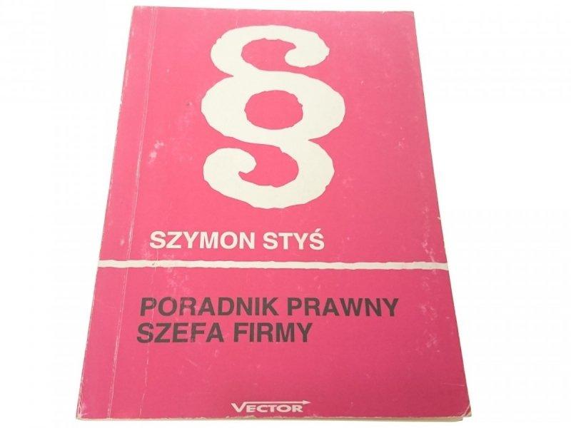 PORADNIK PRAWNY SZEFA FIRMY - Szymon Styś 1993