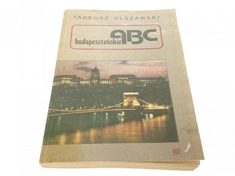 BUDAPESZTAŃSKIE ABC - Tadeusz Olszański 1984