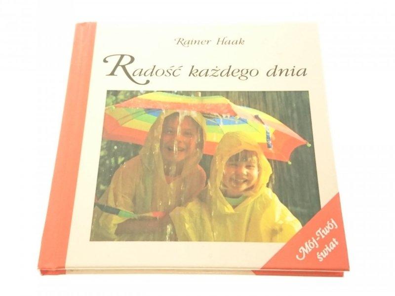 RADOŚĆ KAŻDEGO DNIA - Rainer Haak (1998)