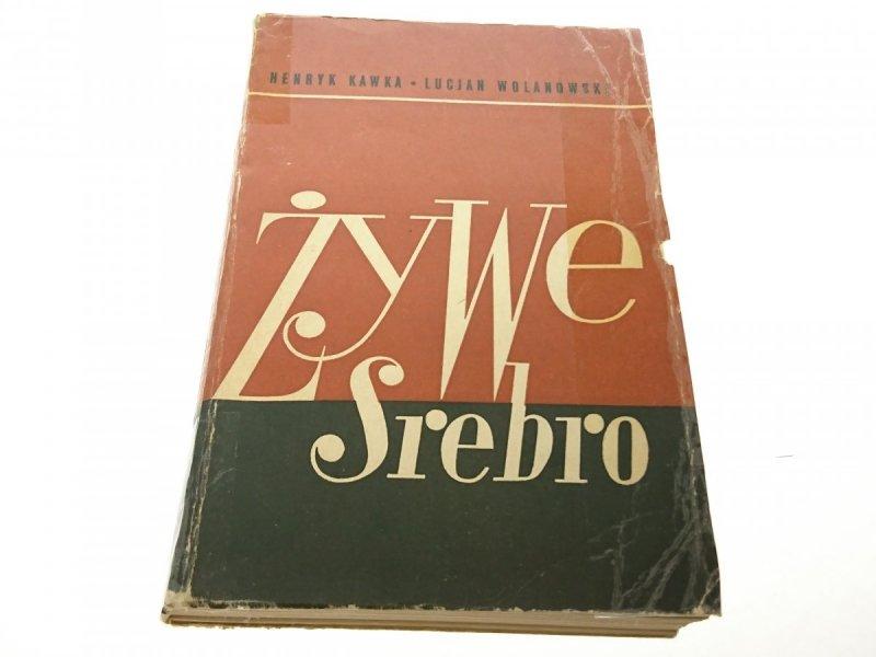 ŻYWE SREBRO - Henryk Kawka 1959