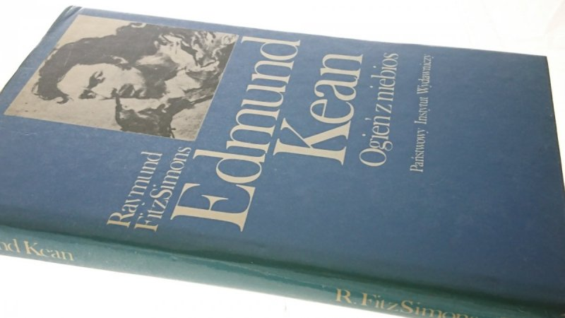 EDMUND KEAN OGIEŃ Z NIEBIOS - R. FITZSIMONS