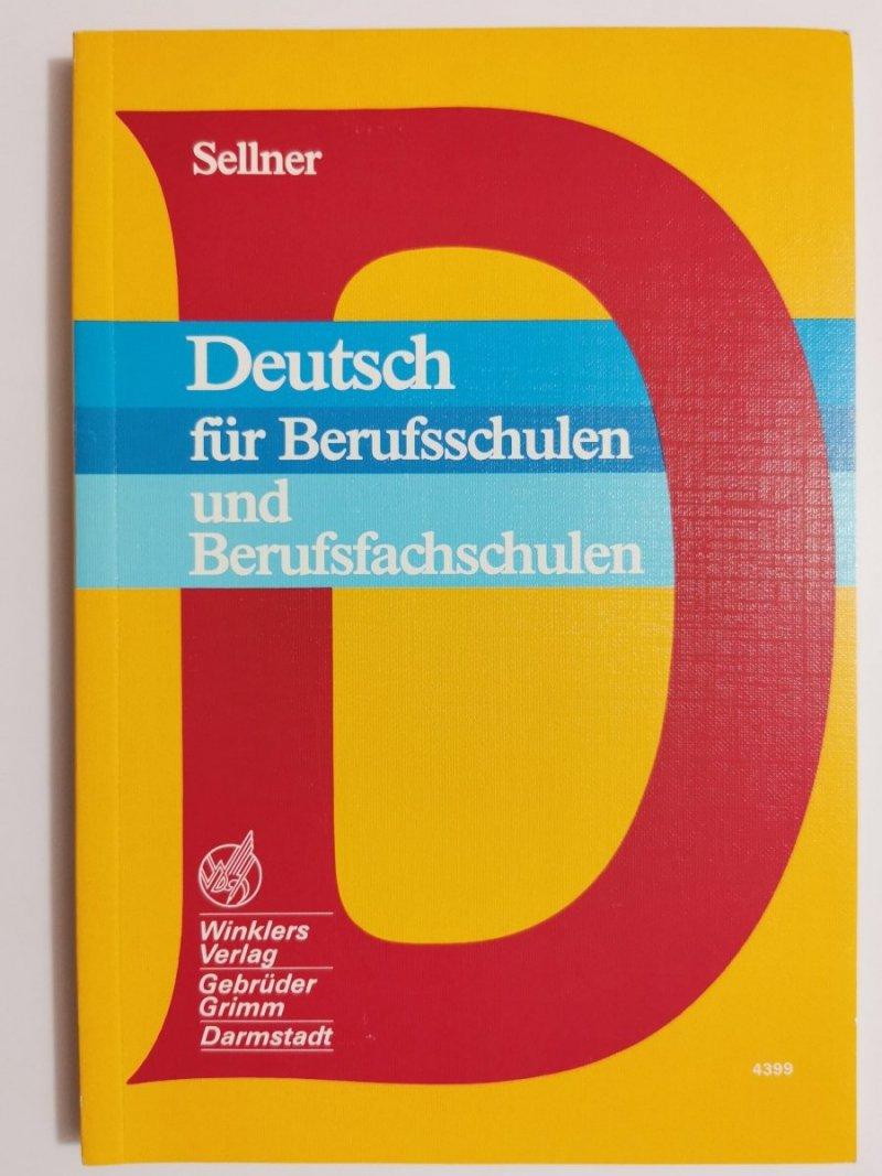 DEUTSCH FUR BERUFSSCHULEN UND BERUFSFACHSCHULEN Kurt Sellner 1993