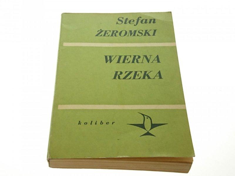 WIERNA RZEKA - Stefan Żeromski 1971