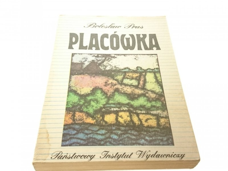 PLACÓWKA - Bolesław Prus (Wydanie XX 1983)