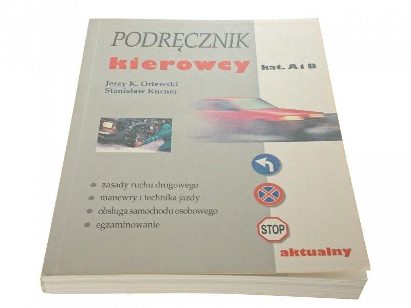 PODRĘCZNIK KIEROWCY KAT. A i B - Jerzy K. Orlewski