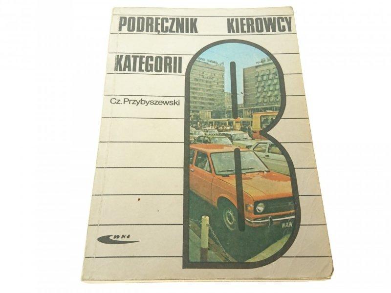 PODRĘCZNIK KIEROWCY KATEGORII B Przybyszewski 1985