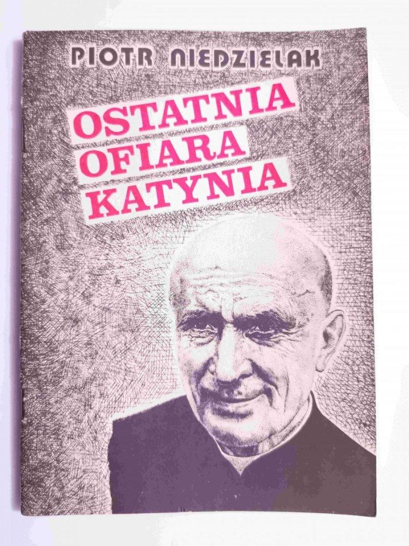 OSTATNIA OFIARA KATYNIA - Piotr Niedzielak