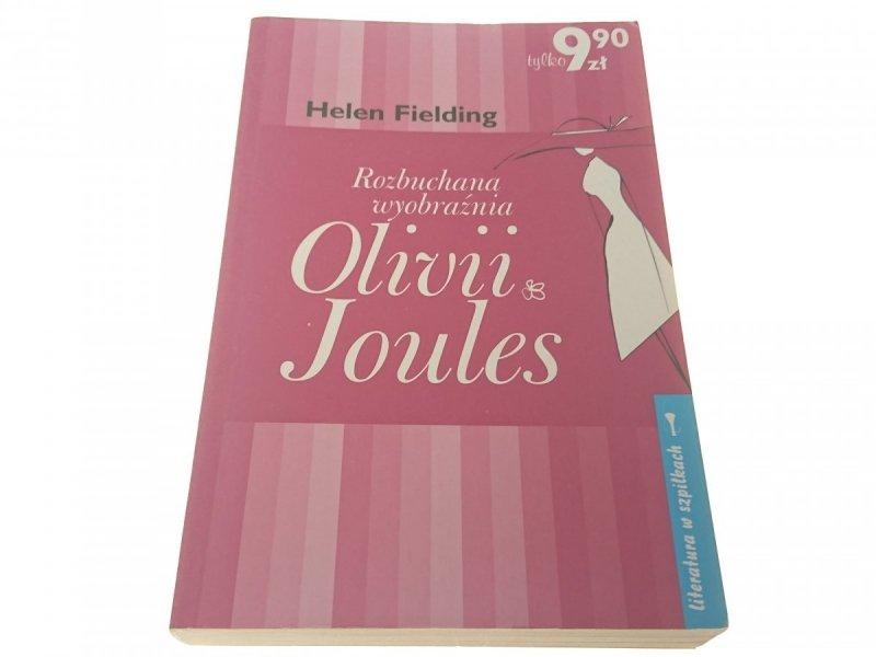 ROZBUCHANA WYOBRAŹNIA OLIVII JOULES - H. Fielding