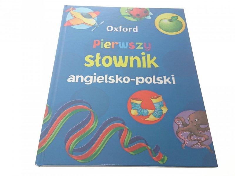 OXFORD. PIERWSZY SŁOWNIK ANGIELSKO-POLSKI 2009