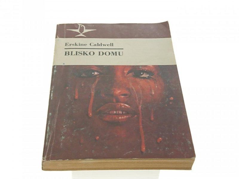 BLISKO DOMU - Erskine Caldwell (1985)