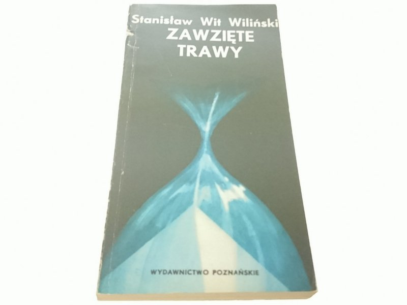 ZAWZIĘTE TRAWY - Stanisław Wit Wiliński (1981)
