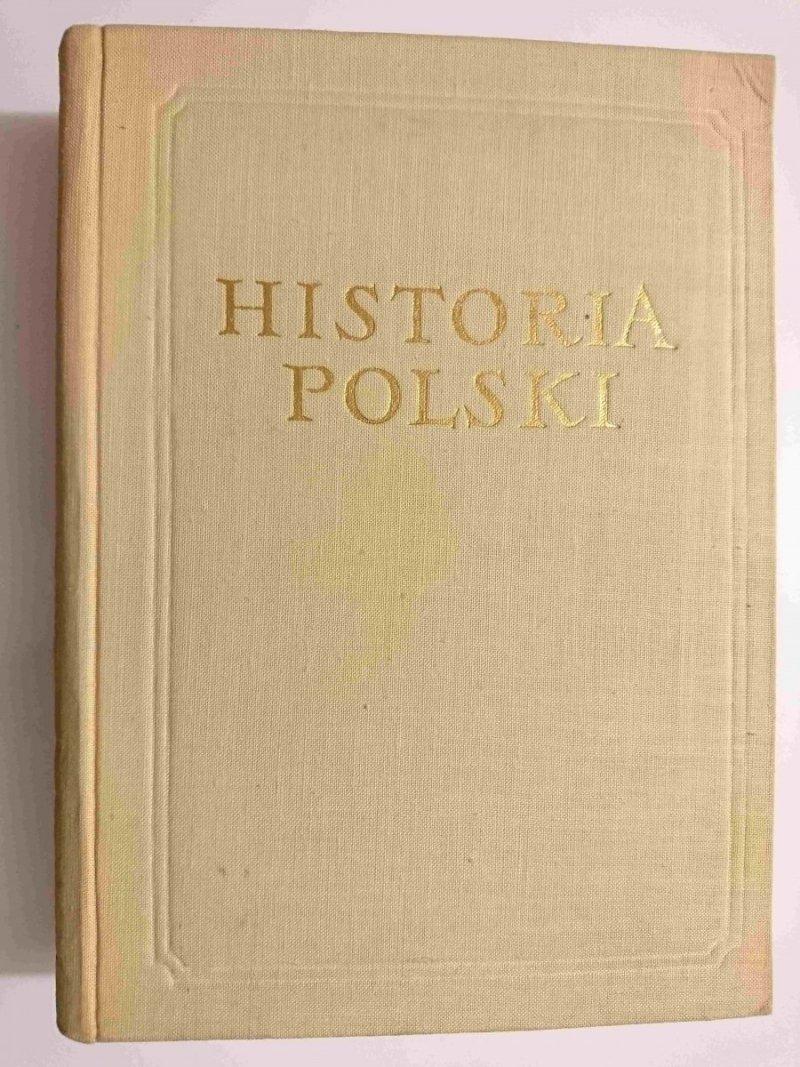 HISTORIA POLSKI TOM I DO ROKU 1764 CZĘŚĆ II OD POŁOWY XW w. 1960
