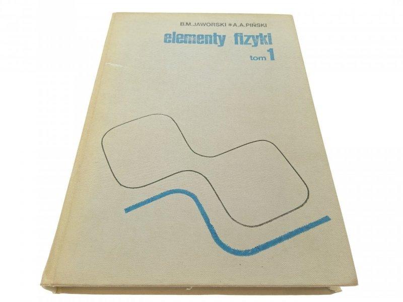 ELEMENTY FIZYKI TOM 1 - B. M. Jaworski (1979)