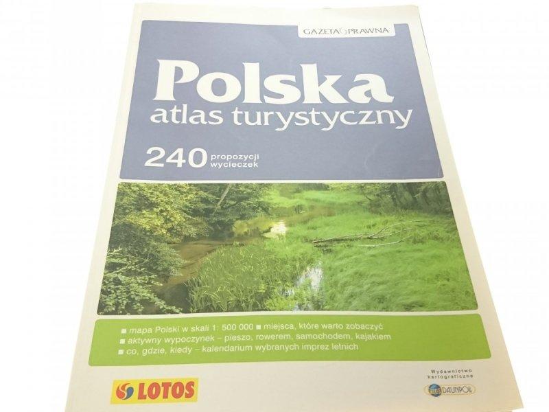 POLSKA ATLAS TURYSTYCZNY. 240 PROPOZYCJI WYCIECZEK