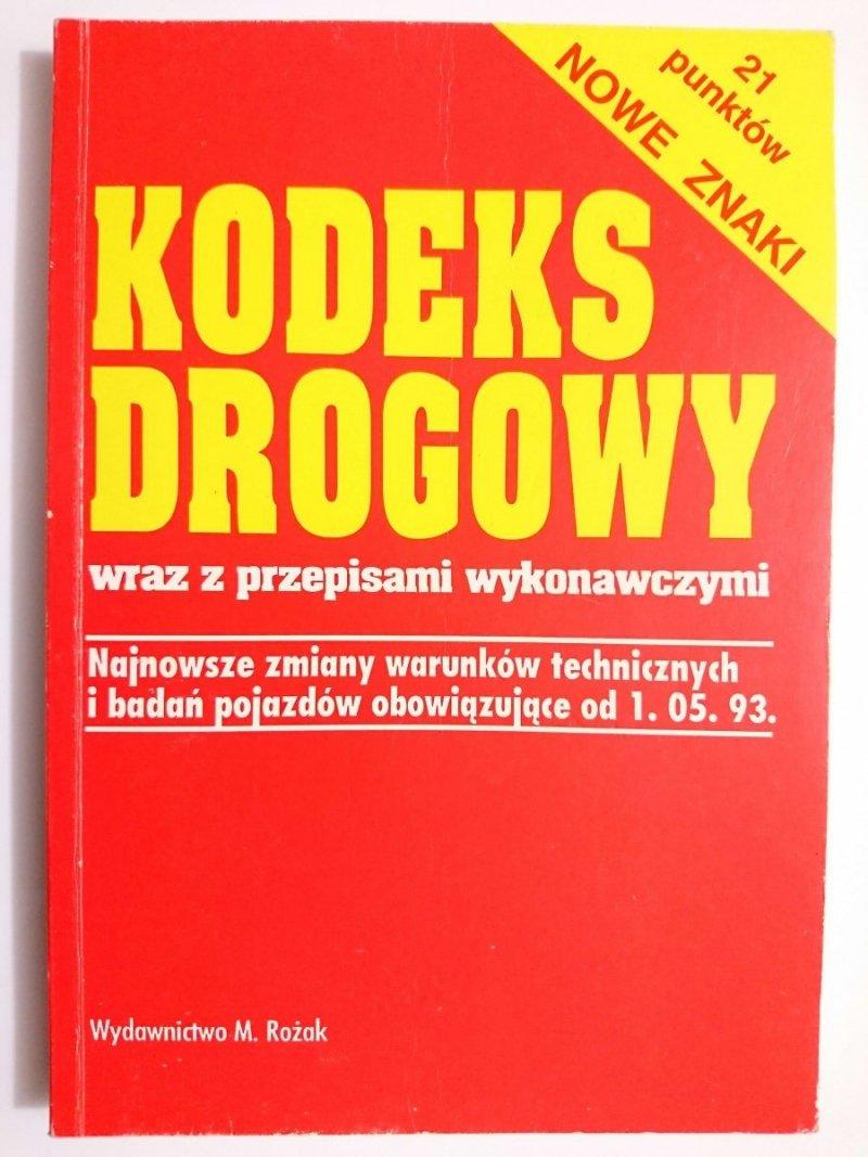 KODEKS DROGOWY WRAZ Z PRZEPISAMI WYKONAWCZYMI 1993