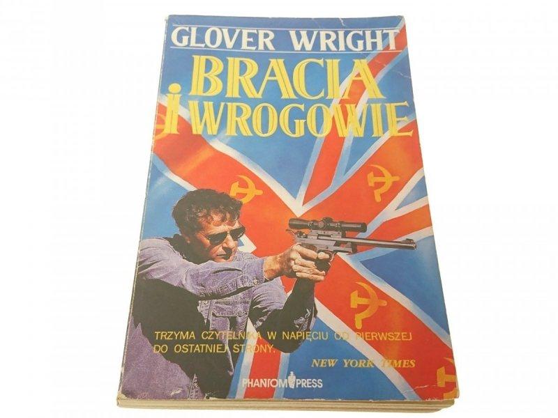 BRACIA I WROGOWIE - Glover Wright