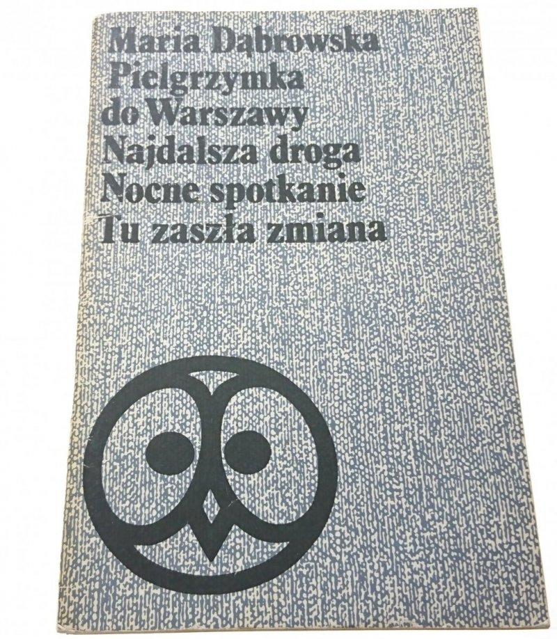 PIELGRZYMKA DO WARSZAWY... - Maria Dąbrowska