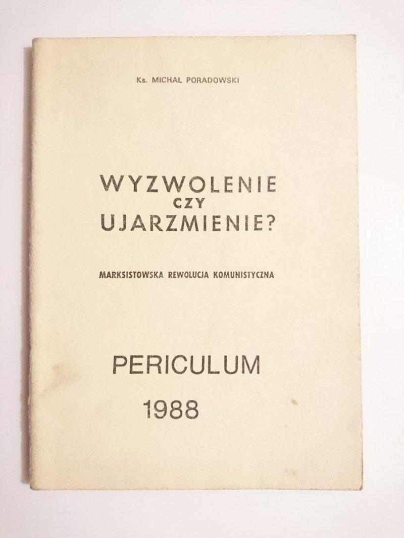 WYZWOLENIE CZY UJARZMIENIE? - Ks. Michał Poradowski 1988