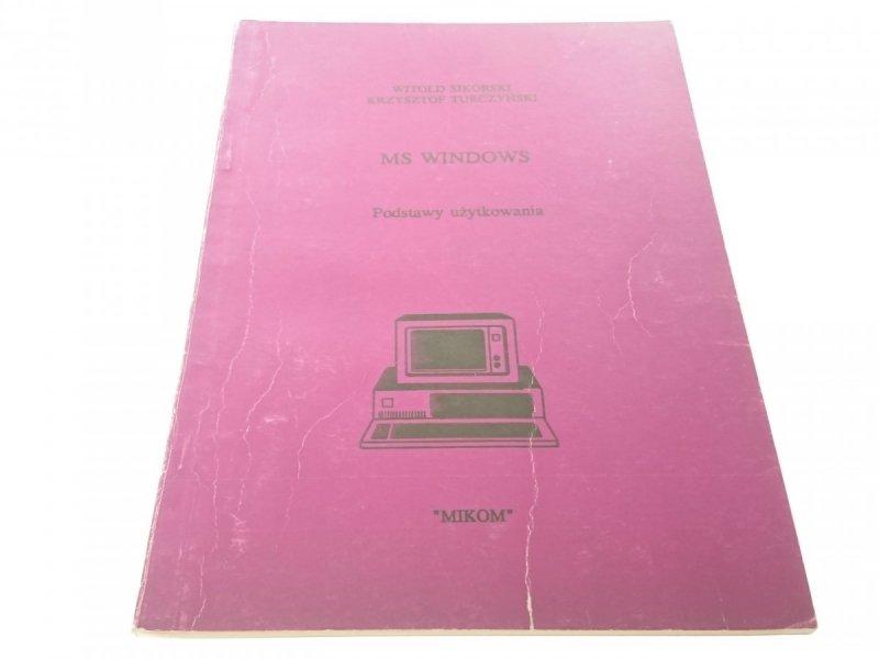 MS WINDOWS. PODSTAWY UŻYTKOWANIA - Sikorski (1992)