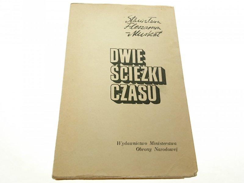 DWIE ŚCIEŻKI CZASU - St. Fleszarowa-Muskat 1973