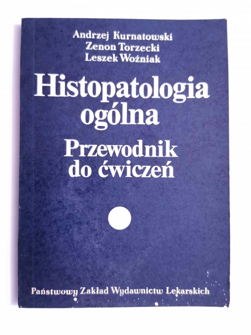 HISTOPATOLOGIA OGÓLNA. PRZEWODNIK DO ĆWICZEŃ - Andrzej Kurnatowski 1984