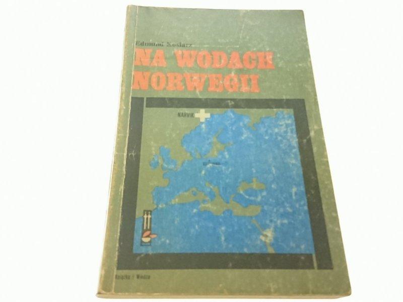 NA WODACH NORWEGII - Edmund Kosiarz (1982)