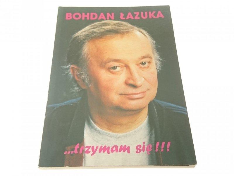 TRZYMAM SIĘ!!! - Bohdan Łazuka (1993)