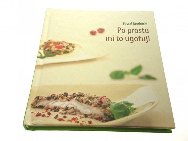 PO PROSTU MI TO UGOTUJ! - Brodnicki (2006)