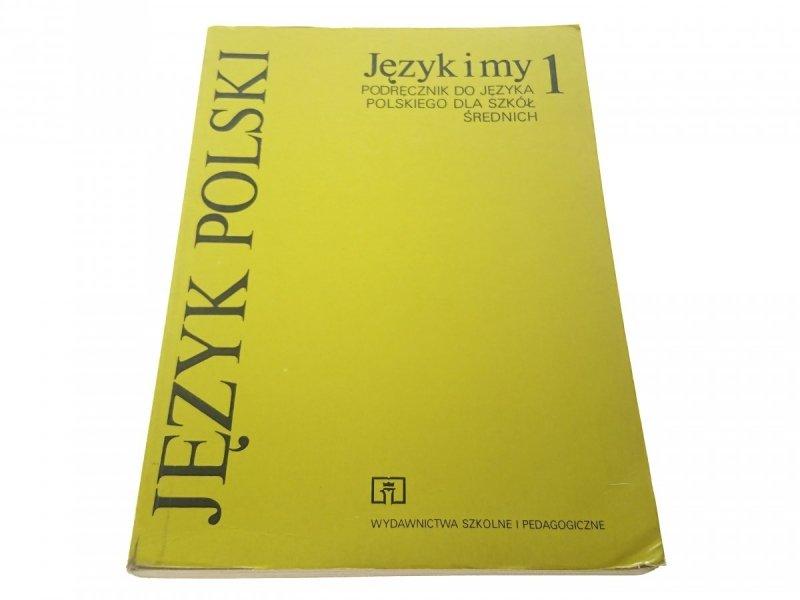 JĘZYK POLSKI. JĘZYK I MY 1 PODRĘCZNIK (1995)