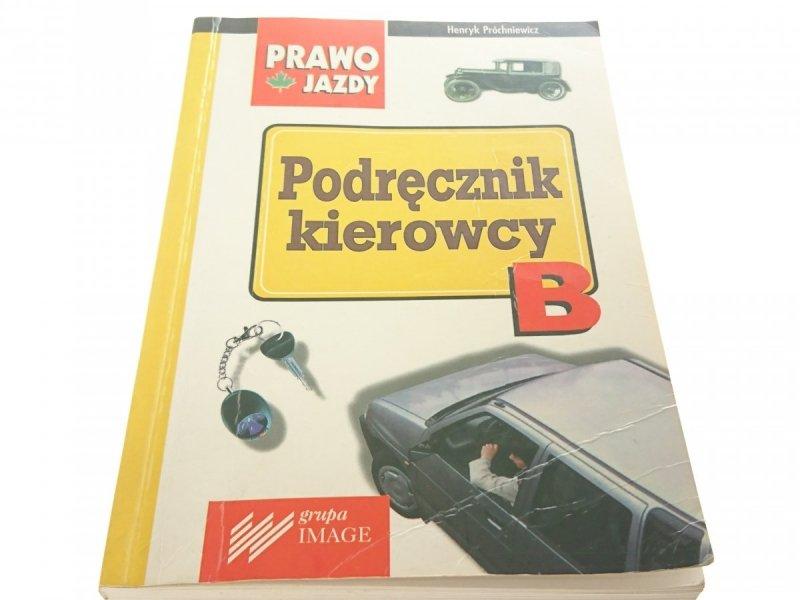 PODRĘCZNIK KIEROWCY B - Henryk Próchniewicz 1998
