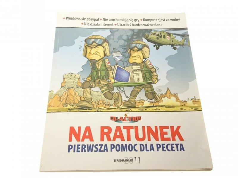 NA RATUNEK. PIERWSZA POMOC DLA PECETA 2011