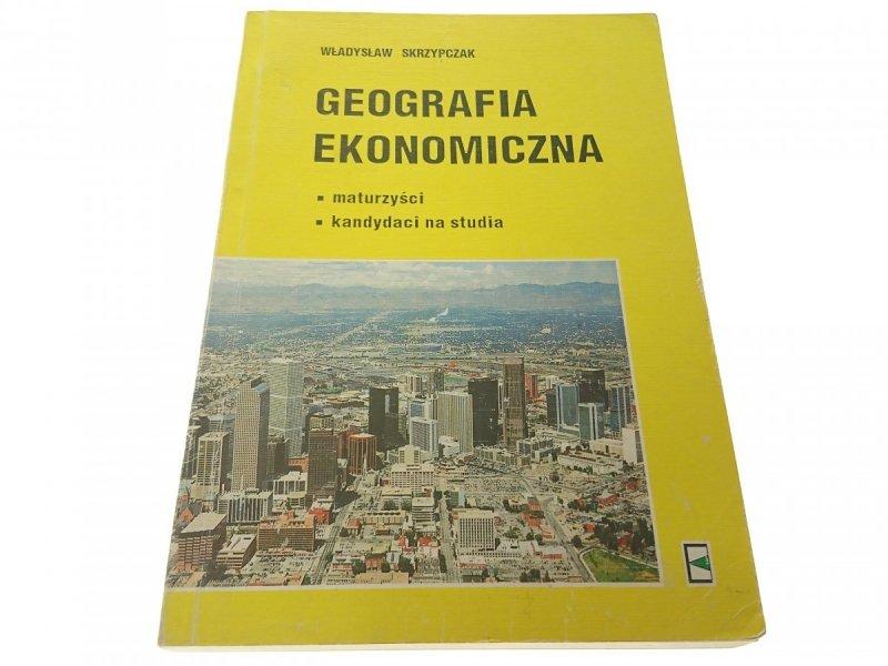 GEOGRAFIA EKONOMICZNA - Władysław Skrzypczak 1994