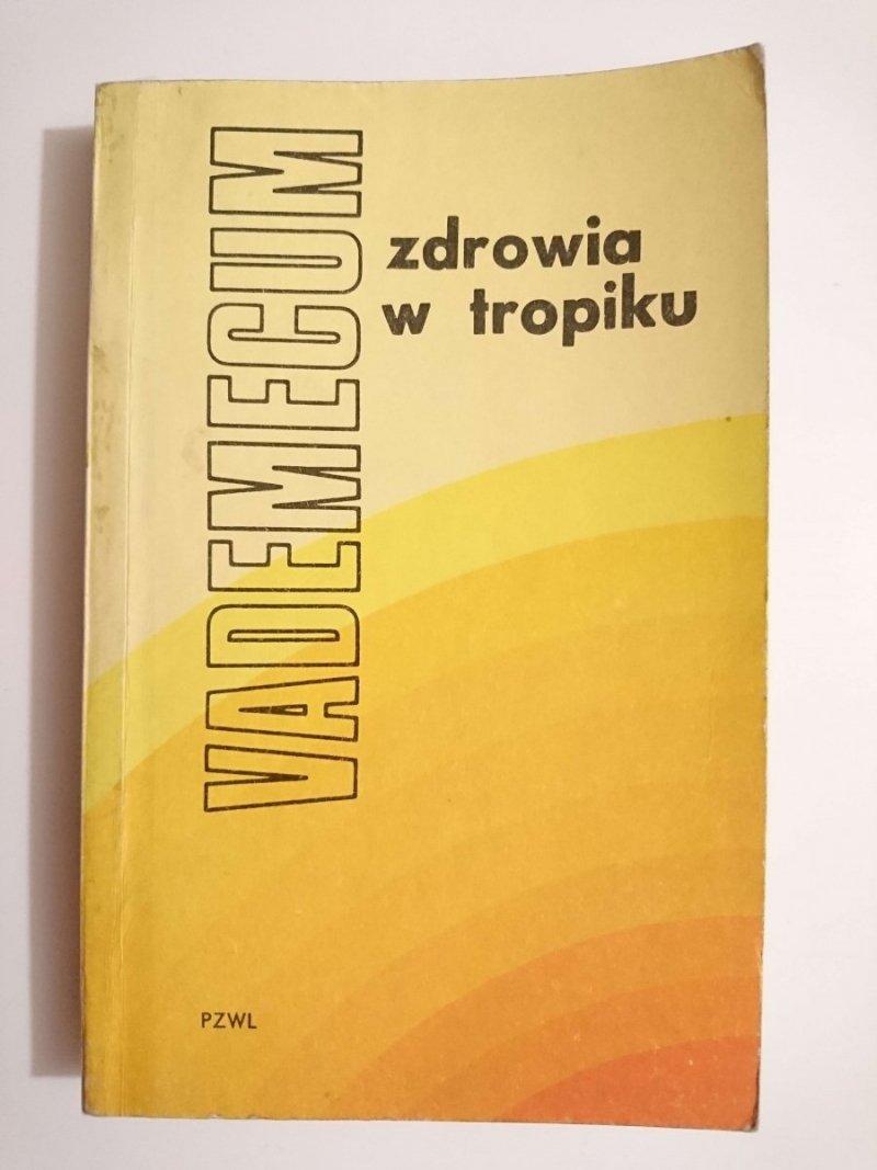 VADEMECUM ZDROWIA W TROPIKU - red. Korczak 1975