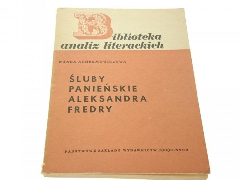 ŚLUBY PANIEŃSKIE ALEKSANDRA FREDRY Arechemowiczowa