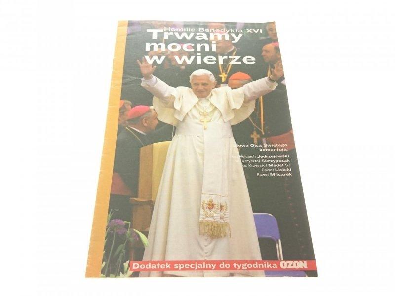 TRWAMY MOCNI W WIERZE - Homilie Benedykta XVI