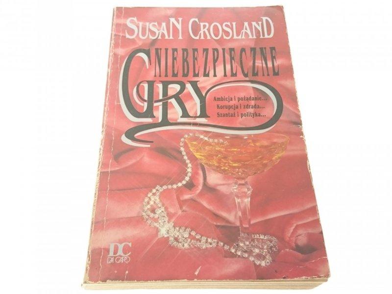 NIEBEZPIECZNE GRY - Susan Crosland