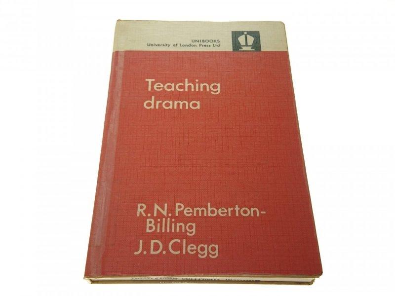 TEACHING DRAMA - R. N. Pemberton-Billing (1968)