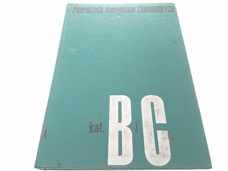 PODRĘCZNIK KIEROWCÓW ZAWODOWYCH KAT. B I C (1976)