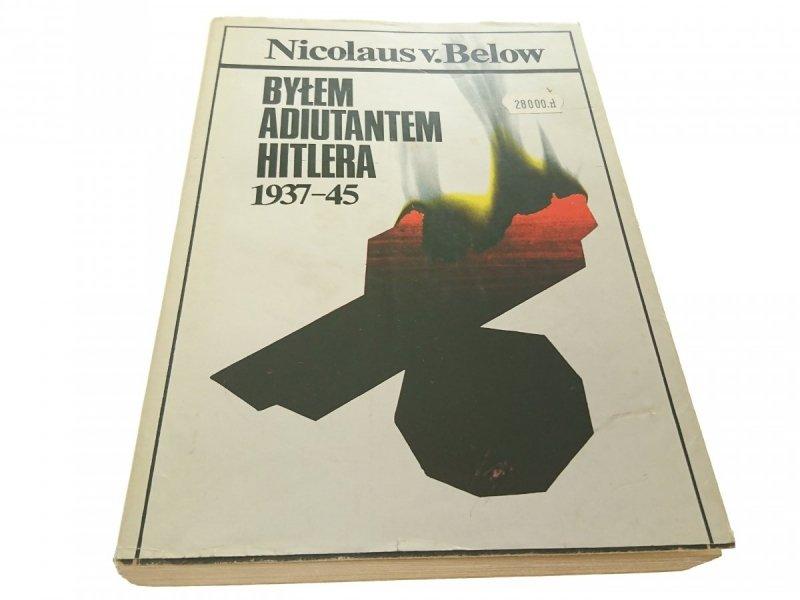 BYŁEM ADIUTANTEM HITLERA 1937-45 Nicolaus v. Below