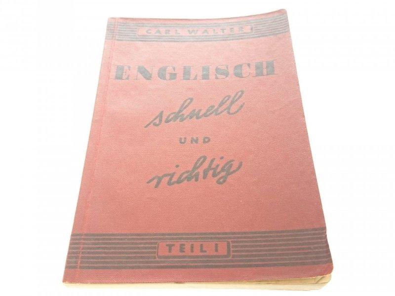 ENGLISH SCHNELL UND RICHTIG. TEIL 1 - Carl Walter