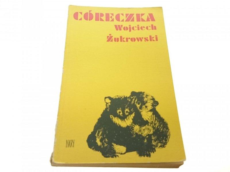 CÓRECZKA - Wojciech Żukrowski (Wydanie IV 1976)