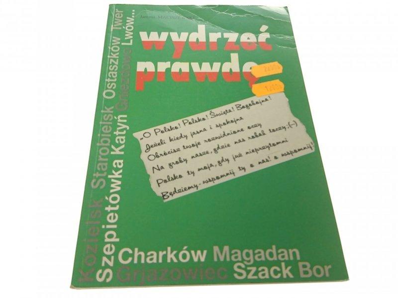 WYDRZEĆ PRAWDĘ - Jarema Maciszewski (1993)