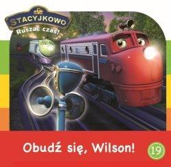 Stacyjkowo Ruszać czas! 19 Obudź się, Wilson!