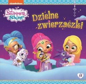 Shimmer i Shine 12 Dzielne zwierzaczki
